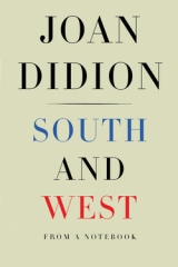 From South and West by Joan Didion