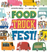 Food Truck Fest by Alexandra Penfold ; pictures by Mike Dutton