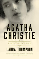 Agatha Christie: A Mysterious Life by Laura Thompson