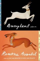 Awayland: Stories by Ramona Ausubel