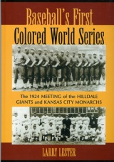 Baseball's First Colored World Series: The 1924 Meeting of the Hilldale Giants and Kansas City Monarchs by Larry Lester
