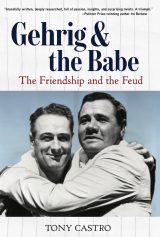 Gehrig & The Babe: The Friendship and the Feud by Tony Castro