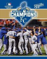 2015 World Series Champions: Kansas City Royals by Major League Baseball