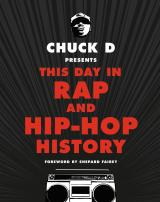 This Day in Rap and Hip-Hop History by Chuck D