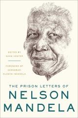 The Prison Letters of Nelson Mandela edited by Sahm Venter; foreword by Zamaswazi Dlamini-Mandela