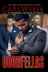 Goodfellas by Carl Weber, Ty Marshall, and Marlon P.S. White