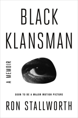 ourselves. Black Klansman: Race, Hate, and the Undercover Investigation of a Lifetime by Ron Stallworth